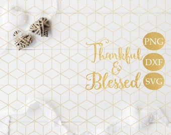 Thankful and Blessed SVG, Pdf, DXF, EPS, Vinyl cutting file | Silhouette Cameo Designer Edition & Cricut