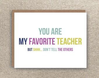 Favourite Teacher Card - Teacher Thank You Card - Thank You Teacher Card - Favorite Teacher Card - Funny Teacher Card
