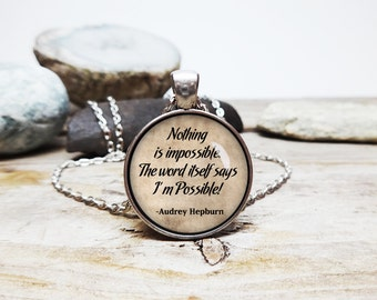 Nothing is impossible necklace audrey hepburn necklace inspirational quote necklace audrey hepburn quote Hepburn fan hepburn jewelry for her