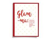 Glam ma Greeting Card / Glamorous Grandmother / Card for Nan / Card for Nana / Card for Glammy