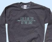 Life is Better at The Lake - Crewneck Sweatshirt