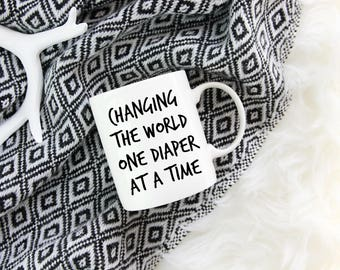Changing The World One Diaper At a Time Mug, Funny Mug, New Dad, New Mom, Father's Day, Mother's Day, Funny Gift, Present, Birthday,Dad Gift