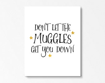 Harry Potter Gift, Don't Let The Muggles Get You Down, Ron Weasley, Harry Potter Print, Literature Print, Hogwarts, Harry Potter Wall Art
