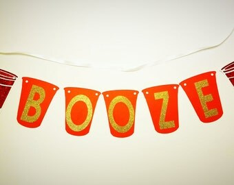 Booze Banner for Birthdays, Weddings,  Bbqs, Showers
