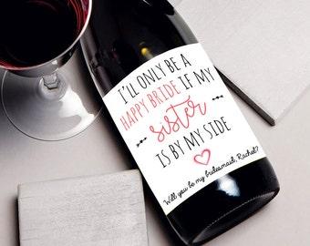 Bridesmaid Proposal, Will you be my bridesmaid wine label for sister, bridesmaid wine label, wedding, bridal party