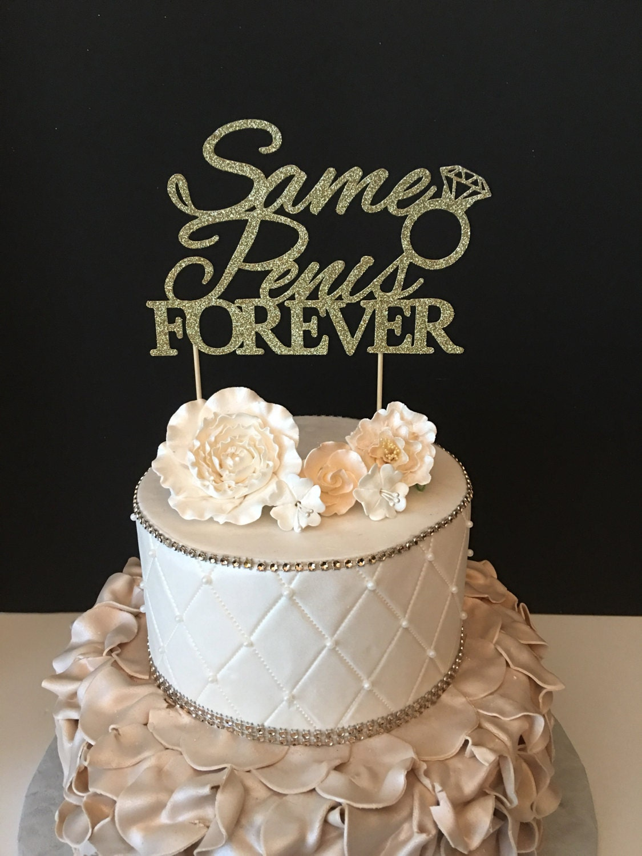 Same Penis Forever Cake Topper Engagement Party Cake Topper