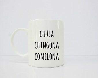 Chula, Chingona, Comelona - latina mug - latina art - foodie - taza