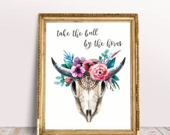 Take the bull by the horns Quote print,Aztec bull skull,tribal quote poster,Quote Prints Adventure Handwritten quote,Stay wild,Wall Print