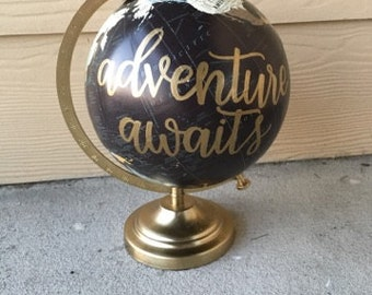 Hand Lettered Globe | Adventure Awaits | Custom Globe | Calligraphy Globe | Travel | Home Decor | Hand Painted Globe