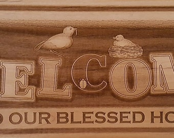 Welcome Sign (Personalized or Not) on Premium Alder Laser Engraved