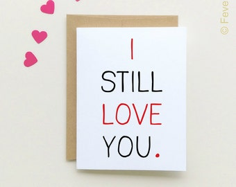 I still love you | Valentine's Day Card | Anniversary Card | Love card | boyfriend card | girlfriend card