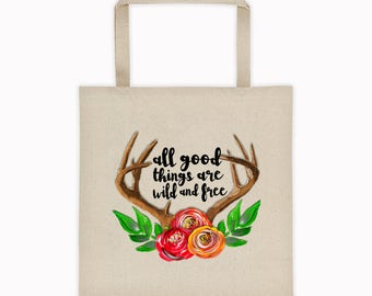 All Good Things Tote, Wild and Free Tote, Canvas Tote Bag