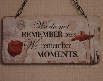 Sentimental Tribute Plaque Poppy We Do Not Remember The Days We Remember The Moments SG1386