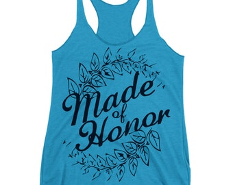 Made Of Honor Tank. Bridal Party Top. Made Of Honor Shirt. Made Of Honor Proposal.