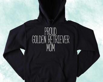 Golden Retriever Sweatshirt Proud Golden Retriever Mom Slogan Puppy Animal Lover Tumblr Hoodie