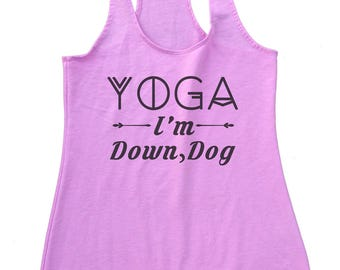 """Womens Yoga Fitness Tank Top """"Yoga I'm Down Dog""""  Namaste Running Shirt - Terry Tank Top - Workout Gym Shirt - Pick From 7 Colors BB69"""