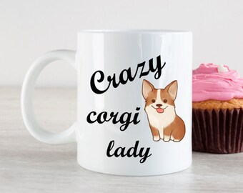 Crazy Corgi Lady Mug - Corgi Mug - Corgi - Gift For Corgi Lovers