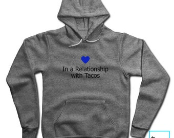 In a Relationship with Tacos | Taco Lover Shirt | Funny Taco Shirt | Tacos Shirt | Taco Tuesday Shirt | Funny Shirt | Hoodie Sweatshirt