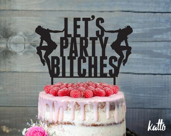 Customizable Bachelorette party cake topper,Funny bridal shower Cake Topper,Personalized Let's party bitches Cake Topper,Bridal shower party