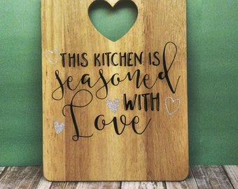 This Kitchen is Seasoned with Love Wooden Cutting Board