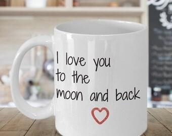 I Love You to The Moon and Back Coffee Mug, Valentines Gift, Valentines Day Gift, Valentines Mug, Valentines Day Mug, Funny Valentines Gift