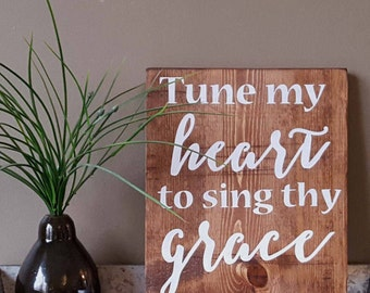 """Tune my heart to sing thy grace wooden sign - 11.25"""" x 9.25"""""""