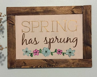Spring Has Sprung | Handmade Wood Sign