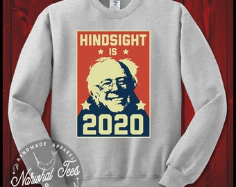 Hindsight Is 2020 Bernie Sanders Crewneck Sweater Liberal Anti Trump Gift Democrat Left Wing Tee