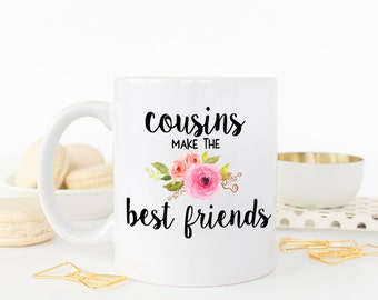 Cousins make the best friends, Cousin Gift, Gift for cousin, Cousin Mug, Coffee mug, Cousin, Personalized Gift, Best cousin ever, AAA_001