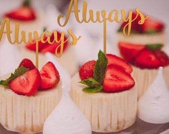 Wedding Cupcake Toppers - Always Cupcake topper - wedding cupcake decorations  -  cupcake toppers