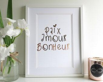 Paix Amour Bonheur - Peace, Love, Happiness - Rose Gold Foil A4 Home Decor French Print