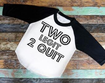 Two Legit to Quit Birthday T-Shirt - toddler Shirt, birthday shirt, two year old shirt, birthday