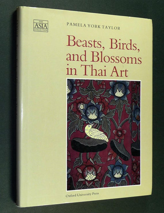 Beasts Birds & Blossoms in Thai Art 1994 by  Pamela York Taylor Southeast Asia Thailand Hardcover HC Dust Jacket DJ