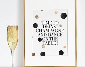 BUT FIRST CHAMPAGNE, Time To Drink Champagne And Dance On The Table,Celebrate Life,Champagne Sign,Alcohol Sign,Happy Birthday,Quote Posters
