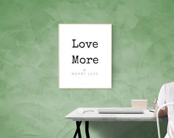Love More & Worry Less, Motivational Print, Inspirational Print, Printable Quote, Home Decor, Office Decor