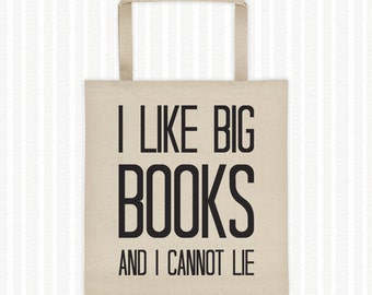 I Like Big Books And I Cannot Lie, Tote Bag, Bookworm Gift, Literary Gift, Book Lover, College Student Gift, Book Bag, Canvas Tote