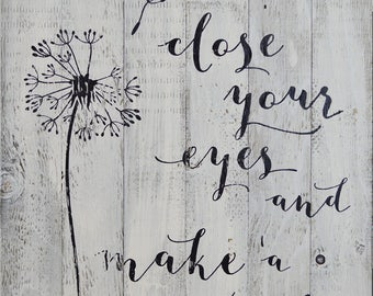 """Rustic Barn Wood Pallet Sign """"Dandelion - Close Your Eyes And Make A Wish"""" 18""""x24"""""""