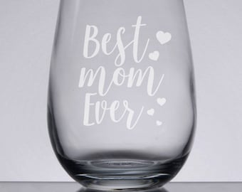 Best Mom Ever Wine Glass, Mother's Day Wine Glass, Etched Wine, Mother's Day Gift, Gift for Mom, Sandblasted Glass, Stemless Wine, Engraved