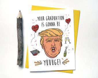 Funny Graduation Card - Yuge Trump Graduation - Greeting Cards - High School College Graduation Cards - Cool Awesome Stationary Cards -  G21