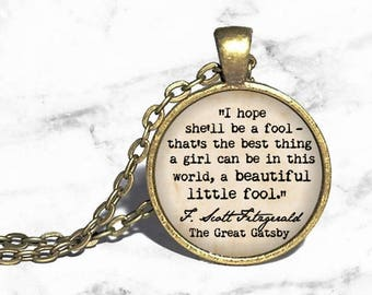 The Great Gatsby, 'A beautiful little fool', F Scott Fitzgerald, Daisy Buchanan, Literary Bookish Pendant Necklace, Ring or Keychain