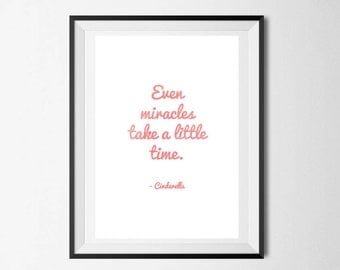 Miracles Take Time, Quote poster, Disney Quote, Cinderella, Home Decor, Wall Art, Instant Download, Printable, Motivational Poster