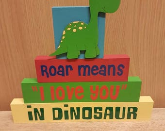 Wooden art,Roar means I love you in dinosaur, stacking blocks,Nursery Nursery, childrens art, personalised,colourful