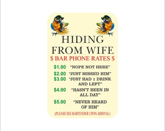 Hidding from wife bar sign, Aluminum wall sign, funny bar phone rates wall sign, 5 o'clock somewhere bar sign, drinking parrot bar sign