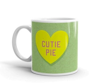 Candy Heart- Valentines Gift for Him- Valentines Day Gift for Him- Valentine Gift for Her- Valentines Mug- Cutie Pie Heart Mug Love Gift