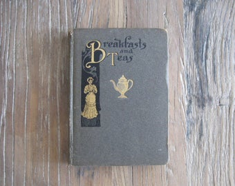 1907 Breakfasts and Teas Book by Paul Pierce Novel Suggestions for Social Occasions