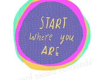 SALE: Start where you are a4 print
