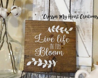 Live Life in Full Bloom Wood Sign | Farmhouse Style, Rustic Decor, Mantel, Entry, Tiered Tray