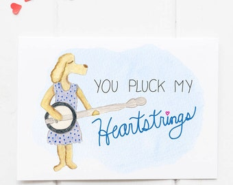 Dog with Banjo - You Pluck my Heartstrings Card - Valentine's Day - Love Greeting Card - Dog Music - watercolor art with hand-lettering