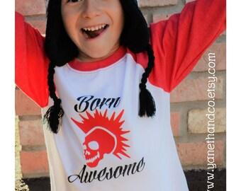 Born Awesome Kids Raglan shirt, Skull Mohawk Kids Shirt, Red and White Born Awesome shirt, Kids Born Awesome shirt, Baseball Skull shirt