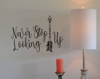 Never stop looking up vinyl lettering sticker home decor decal arrow inspirational quote BC813